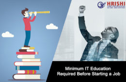 Minimum IT Education required before starting job