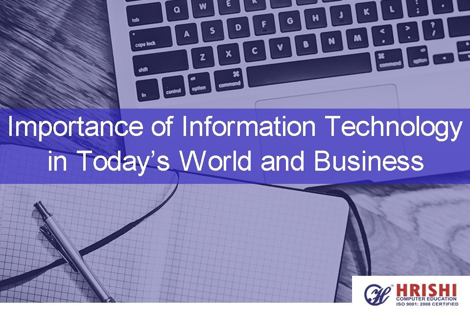 Importance of information technology in todays business