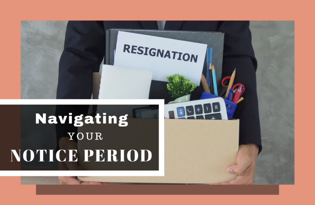 Navigating Your Notice Period