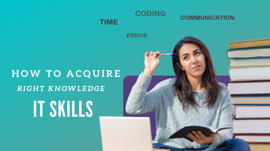 How to acquire right knowledge of IT Skills?