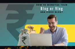 How to monetize your blog or vlog aka video blog