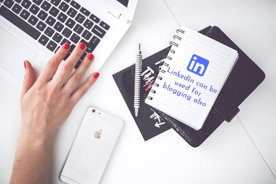 LinkedIn used for blogging