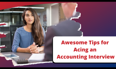 Awesome Tips for Acing an Accounting Interview
