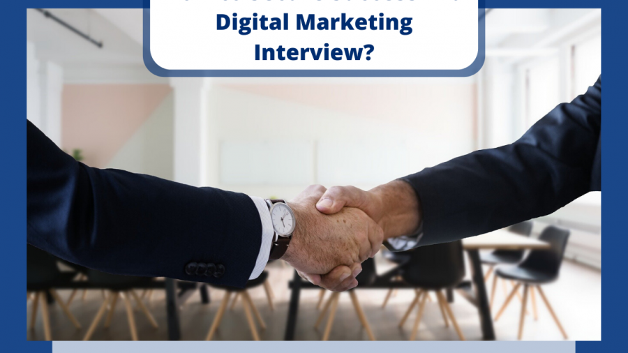 How to Secure Success in a Digital Marketing Interview