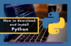 How to Download and Install Python