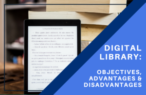 Advantages and disadvantages of digital library