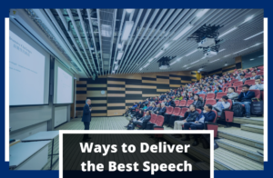 Ways to Deliver the Best Speech
