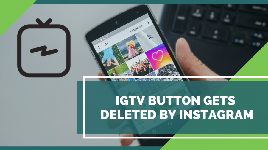 IGTV button gets deleted by Instagram!
