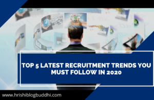 Latest Recruitment Trends You Must Follow in 2020