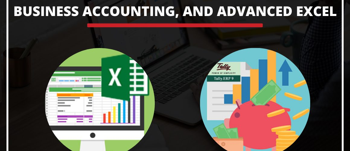 Importance of Tally, Business Accounting & Advanced Excel