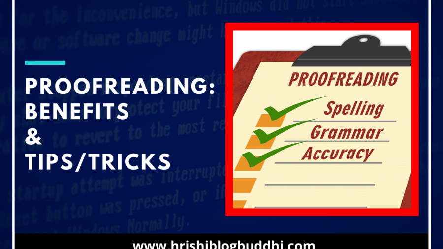 Proofreading: Benefits and Tips & Tricks