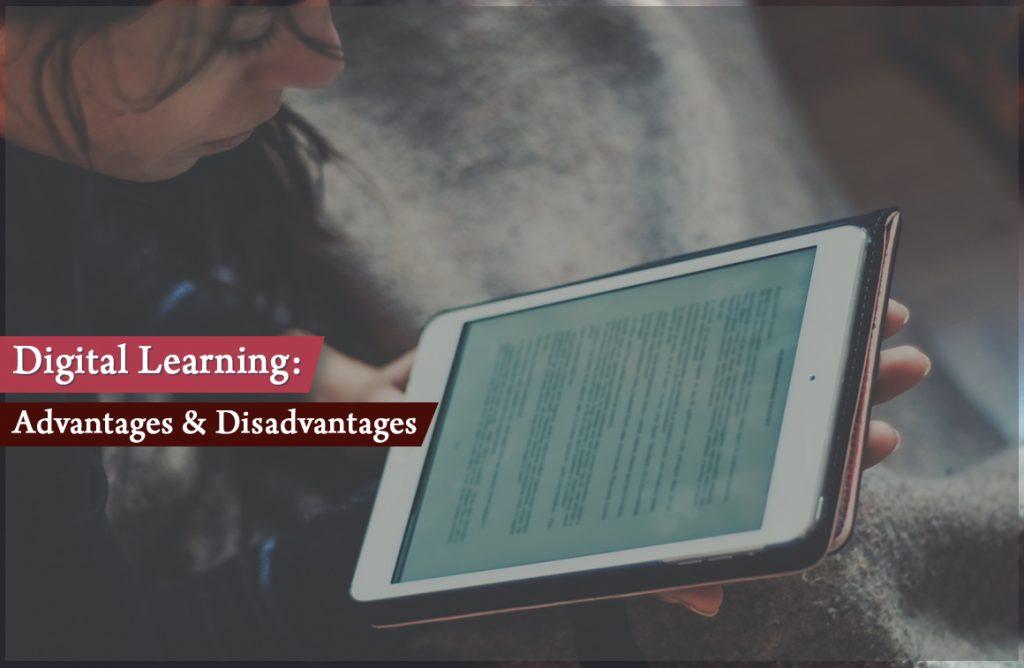 Digital Learning: Advantages & Disadvantages