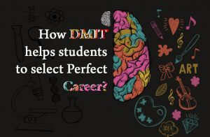 DMIT helps student to select career