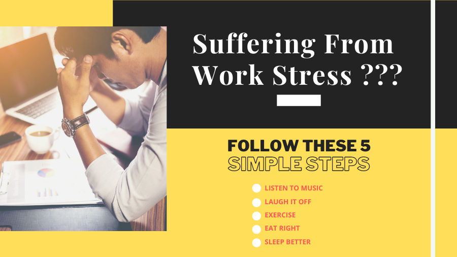 Suffering From Work Stress? Follow These 5 Simple Steps