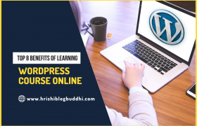 Top 8 Benefits of Learning WordPress Course Online