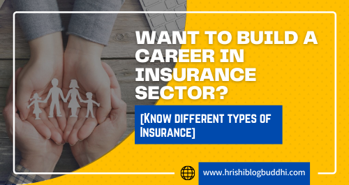 Want to Build a Career in Insurance Sector