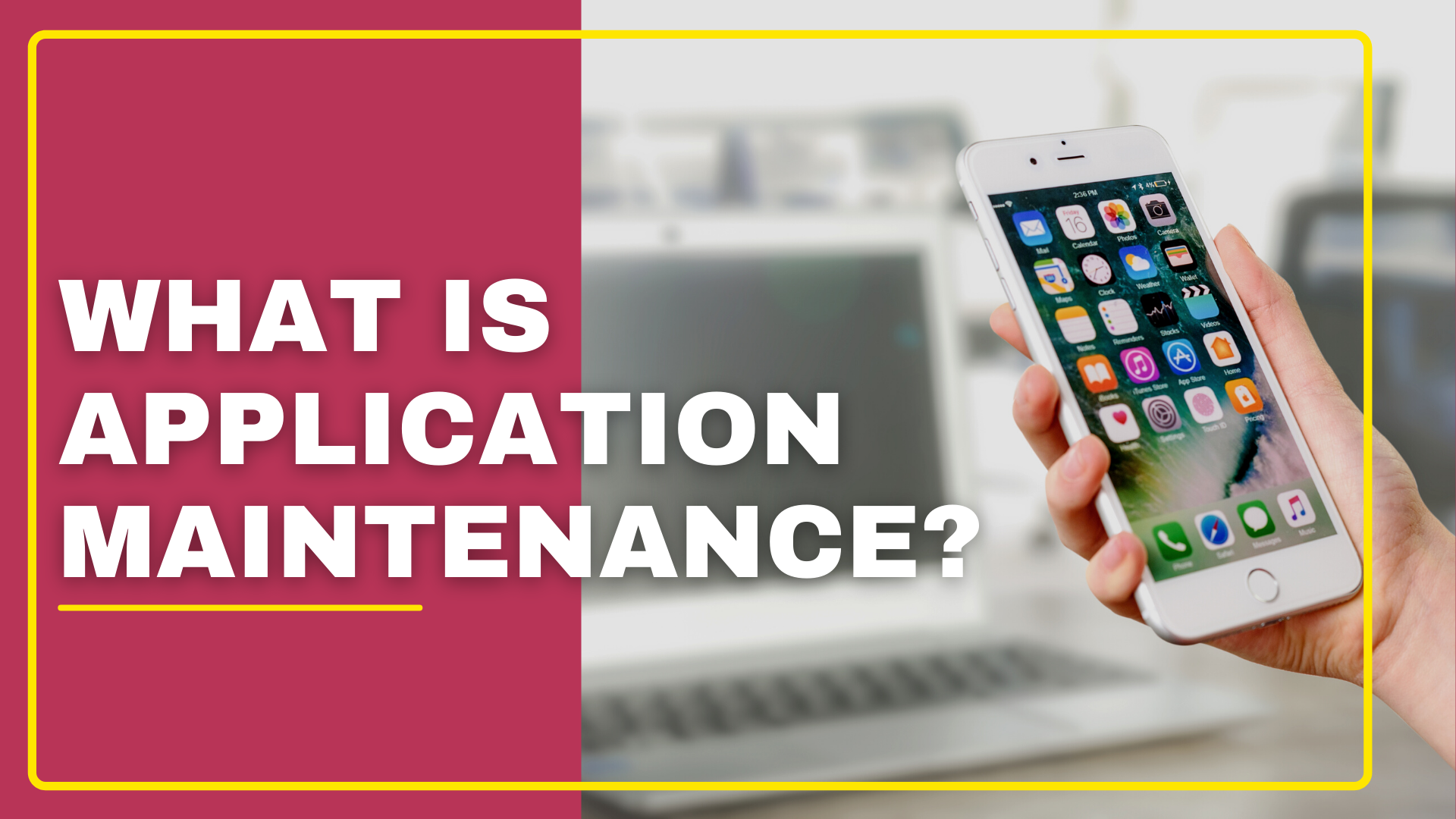 What is Application Maintenance?