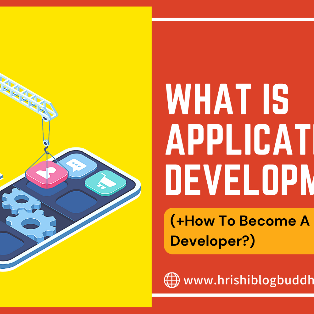 What Is Application Development? (+How To Become A UI Developer?)