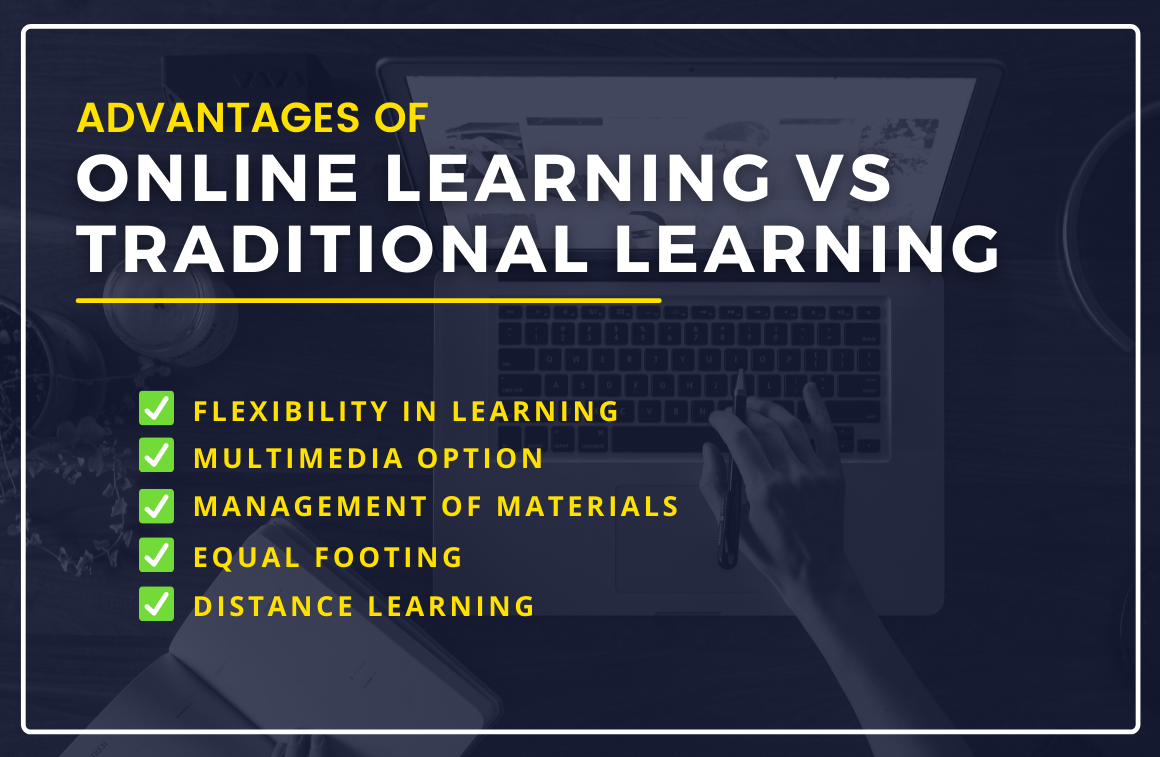 Advantages of Online Learning Vs Traditional Learning?